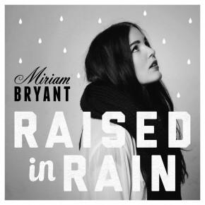 "SHERIFFI X DIGGAR: MIRIAM BRYANT ""RAISED IN RAIN"""