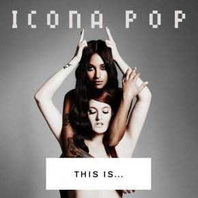 "STREAMA ""THIS IS ICONA POP"" GRATIS ONLINE!"